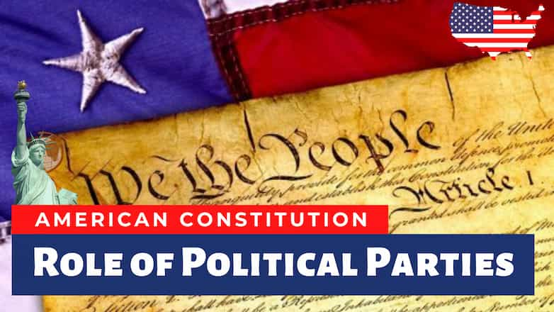 Role of Political Parties in the American Constitution